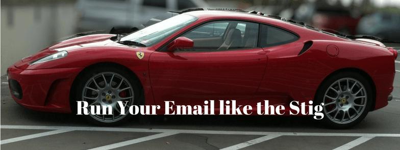 Run Email like the Stig